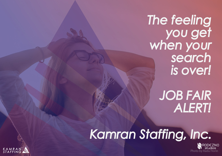 The Feeling you get when your search is over! JOB FAIR ALERT - Kamran Staffing, Inc. - by Rodezno Studios