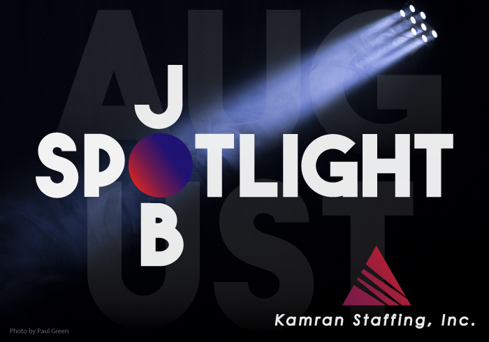 Kamran Staffing - August - Job Spotlight - by Rodezno Studios