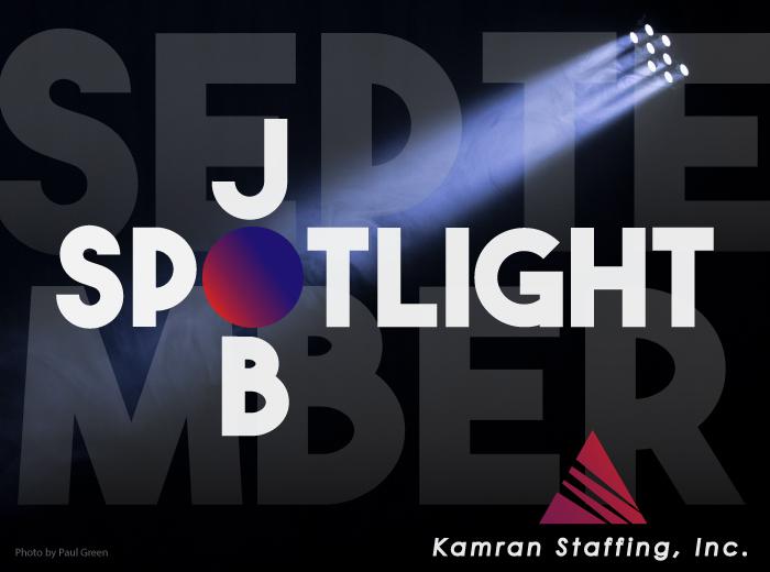Kamran Staffing - September - Job Spotlight - by Rodezno Studios