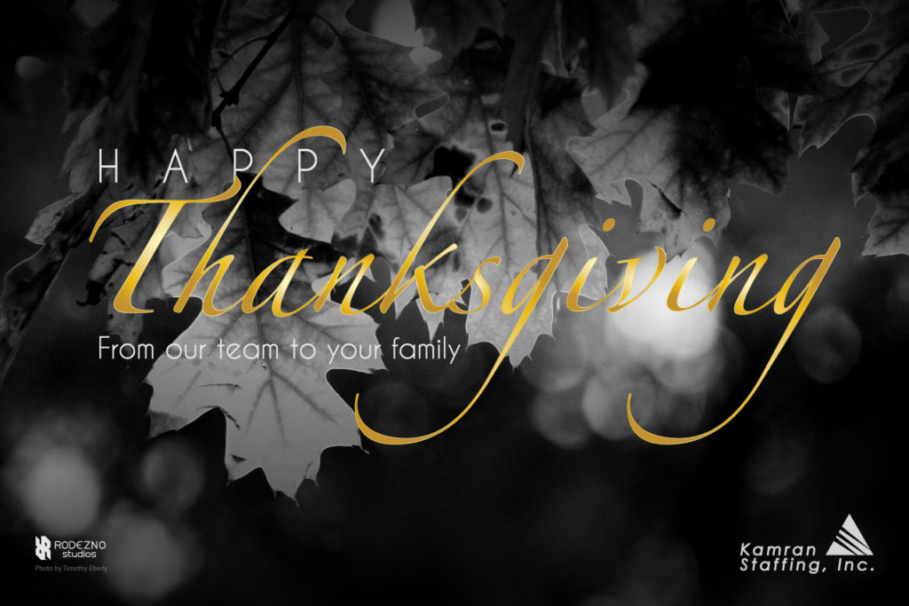 Kamran-Staffing - Happy Thanksgiving - 2019 - by Rodezno Studios (www.RodeznoStudios.com)