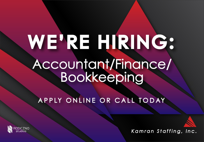 Kamran-Staffing, Inc. - We're Hiring an Accountant / Finance / Bookkeeping position - by Rodezno Studios (www.RodeznoStudios.com)
