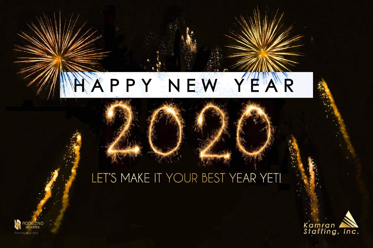 Happy New Year 2020 from the Kamran Staffing, Inc. Team. - Design by Rodezno Studios (www.RodeznoStudios.com)